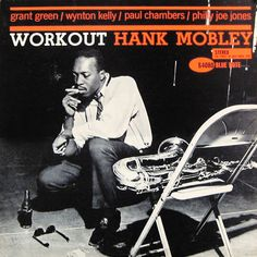 "Hank Mobley: Workout     Label: Blue Note 4080   12"" LP 1961   Photo: Francis Wolff"