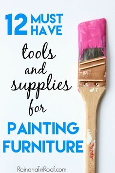Read this before you pick up that paint brush!! The ULTIMATE LIST of the best products to use for painting furniture! 12 Must Have Tools and Supplies for Painting Furniture