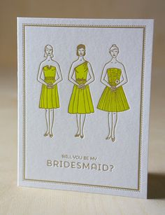 Pretty chartreuse dresses! Will You Be My Bridesmaid Card  Letterpress  by PercolatorPress, $5.00