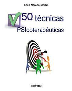 50 técnicas psicoterapéuticas / Leila Nomen Martín