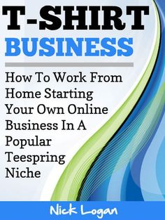 Free Kindle Book - [Business & Money][Free] T-Shirt Business: How To Work From Home Starting Your Own Online Business In A Popular Teespring Niche! Tshirt Business, Craft Business, Business Design, Business Ideas, Business Money, Business Help, Earn Money From Home, Way To Make Money, Make Money Online
