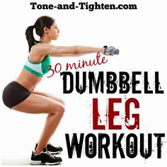 30 Minute Dumbbell Leg Workout via Tone and Tighten #strong #fitness