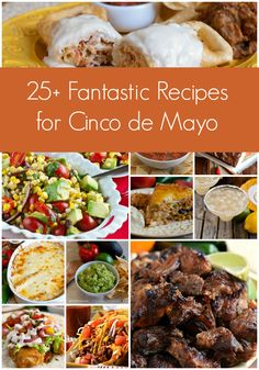 More than 25 fantastic recipes for Cinco de Mayo! Everything from entrees and appetizers, to salads, sides and sauces. Even desserts and the best margaritas recipe around!