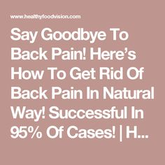 Say Goodbye To Back Pain! Here's How To Get Rid Of Back Pain In Natural Way! Successful In 95% Of Cases! | Healthy Food Vision