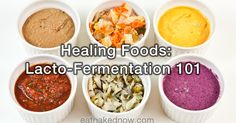 Healing Foods: Lacto-fermentation 101 (videos!) | Eat Naked Now