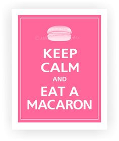 Keep Calm and EAT A MACARON Poster 11x14 Flamingo by PosterPop, $14.95