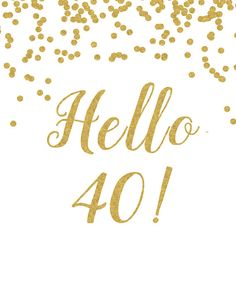 Birthday Quotes : Printable Sign Hello 40 White and gold birthday decoration birthday decor Birthday Sign Anniversary Sign Cheers Banner - The Love Quotes 40th Birthday Cards, Happy Birthday Signs, 40th Birthday Invitations, Birthday Quotes For Him, 40th Birthday Parties, Birthday Month, 40th Birthday Sayings, Birthday Cheers, 40 Y Fabuloso