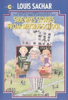 (Go to http://en.wikipedia.org/wiki/Sideways_Stories_From_Wayside_School) - One of the most creative, clever, and enjoyable series of books I've ever read...just my sense of humor