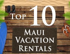 top 10 maui vacation rentals
