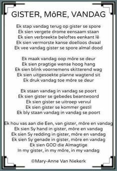 Ek sien God die Almagtige in my gister, in my môre en vandag. Prayer Verses, Prayer Quotes, South African Poems, Birthday Quotes For Daughter, Daughter Quotes, Jesus Christ Quotes, Heaven Quotes, Afrikaanse Quotes, Inspirational Quotes About Success