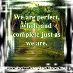 YOU ARE PERFECT, WHOLE AND COMPLETE JUST AS YOU ARE - Law of Attraction Quotes
