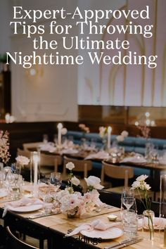 Getting married at night can be incredibly beautiful, but it does require somewhat different planning. Here, expert-approved tips for planning the ultimate nighttime wedding. Unique Wedding Venues, Wedding Trends, Night Time Wedding, Martha Stewart Weddings, Indoor Wedding, Reception Table, Pretty Pastel, Dinner Menu, Most Romantic