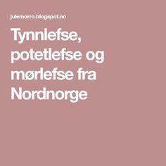 Tynnlefse, potetlefse og mørlefse fra Nordnorge