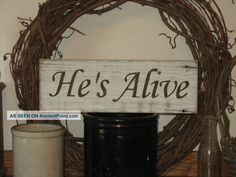 He's Alive - Wood Sign - Primitive Easter Wall Decor Primitives photo