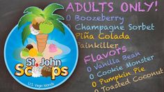 Scoops ice cream, Mongoose Junction, Cruz Bay, St John, USVI. Kids flavors AND some crazy boozy flavors for Adults!!!!!