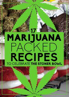 17 Marijuana-Packed Recipes To Celebrate The Stoner Bowl