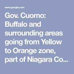 Gov. Cuomo: Buffalo and surrounding areas going from Yellow to Orange zone, part of Niagara County to Yellow zone   wgrz.com