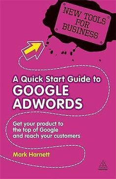 New Tools for Business: Google Adwords : Get Your Product to the Top of