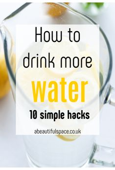 Simple hydration hacks, How to drink more water, 10 hacks to help you consume more water on a daily basis plus a look at the befits of water Infused Water Recipes, Fruit Infused Water, Hangover Help, Dehydrated Water, Healthy Drinks, Healthy Snacks, Healthy Eating, Juicy Fruit, Drink More Water