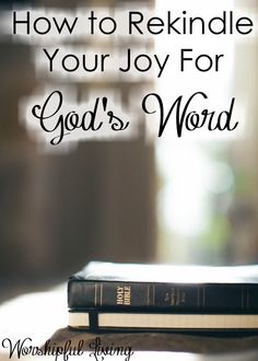 Have you lost your joy in reading God's Word each day?Don't stay there! Here are 4 ways that you can rekindle your joy for God's Word!