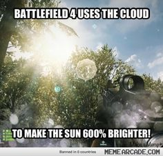 battlefield 4 memes | Battlefield 4 uses the cloud! - Meme Arcade