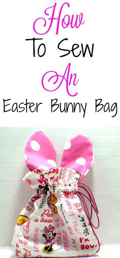 How to sew a drawstring Easter bunny bag. #Easter #easterbunny #Easterbunnybag #bag #tutorial #sewingtutorial