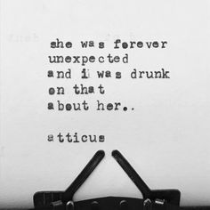 'Forever Unexpected' #atticuspoetry #atticus #poetry #she #forever