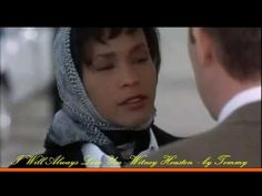 """I Will Always Love You""- Whitney Houston from The Bodyguard (1992)"