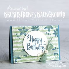 SU!  Brushstrokes Background and Stylized Birthday stamps; emboss resist technique on DSP - Teneale Williams