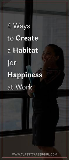 4 Ways to Create a Habitat for Happiness at Work  There are several ways that every working woman can create this positive company culture, no matter what title you hold.   Read more: http://www.classycareergirl.com/2017/05/happiness-habitat-work-4-ways/