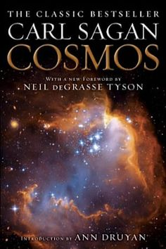 Buy Cosmos by Ann Druyan, Carl Sagan, Neil deGrasse Tyson and Read this Book on Kobo's Free Apps. Discover Kobo's Vast Collection of Ebooks and Audiobooks Today - Over 4 Million Titles! Best Books To Read, Great Books, Book Club Books, Book Lists, Book Nerd, Carl Sagan Books, Carl Sagan Cosmos, Science Books, Inspirational Books