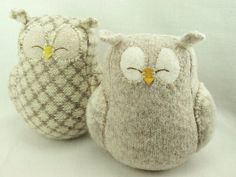 Recycled sweaters made into cute owls.  <3