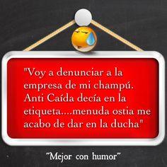 """""""Mejor con humor""""😉"""