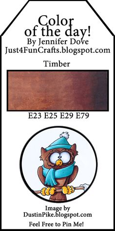 Just4FunCrafts and DoveArt Studios - Timberrrrrrrr cute owl and great color - Thanks to Dustin Pike and Jenn for another great one.