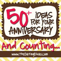 Over 50 of the BEST Anniversary ideas... and more are added all the time.  www.TheDatingDivas.com #anniversaryideas #marriage #romance