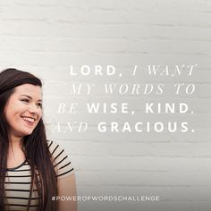 Lord, I want my words to be wise, kind, and gracious.