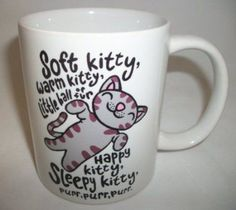Soft Kitty, Warm Kitty, Inspired by the Big Bang Theory 11oz Mug    These mugs are made to order in our warehouse using a white 11oz mug and