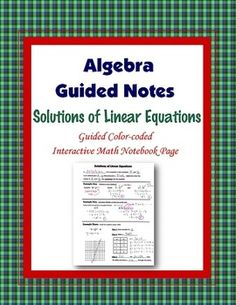 This is a guided, color-coded notebook page for the interactive math notebook on the solutions of linear equations.Blackline master and color-coded answer key included.** My Interactive Note Pages include all or some of the following: step by step color-coded notes, diagrams, graphic organizers and example problems.My Interactive Math Notebook Pages were designed to use in my IMN.