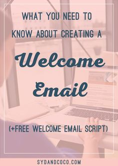 What You Need To Know About Creating a Welcome Email