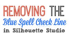 How to Remove the Blue Spell Check Line in Silhouette Studio ~ Silhouette School