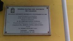 En esta placa hace constar desde cuando la Iglesia Matriz de Calango se convirtió en Patrimonio de los pobladores del Distrito de Calango para ser su orgullo y resguardarlo como tal.