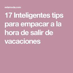 17 Inteligentes tips para empacar a la hora de salir de vacaciones