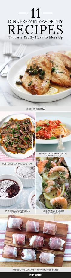 Love to entertain but are a bit of a novice in the kitchen? Add hosting dinner parties to your repertoire by relying on these easy, yet impressive recipes that'll fool your guests into thinking you're a killer cook.