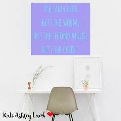 The early bird gets the worm, but the second mouse gets the cheese. #wahm #hustle #workit #QueenBee #GirlBoss #BossBabe #dream #believe #survive