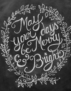 May Your Days Be Merry & Bright - 11 x 14 Print - Chalkboard Art - Holiday Chalkboard Print - Chalk Art. $29.00, via Etsy.