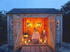 And if you shed doesn't have electricity, no problem because everything looks better by candlelight anyway.