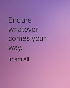 "1,405 Likes, 6 Comments - Imam Ali (@imamali__) on Instagram: """"Endure whatever comes your way."" -Imam Ali (AS) #imamali #ahlulbayt #quoteoftheday #endure…"""