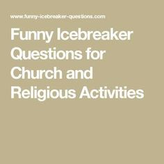 Funny Icebreaker Questions for Church and Religious Activities
