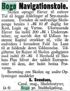 Annonce i Jyllands-Posten, 10. juli 1891. Bogø Navigationsskole begyndte sin virksomhed i 1862. Den blev i 1866 udvidet til en fuldstændig navigationsskole. http://www2.statsbiblioteket.dk/mediestream/avis