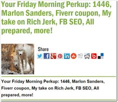Your Friday Morning Perkup: 1446, Marlon Sanders, Fiverr coupon, My take on Rich Jerk, FB SEO, All prepared, more!